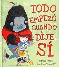 Todo empezó cuando dije sí (PICARONA) (Spanish Edition)