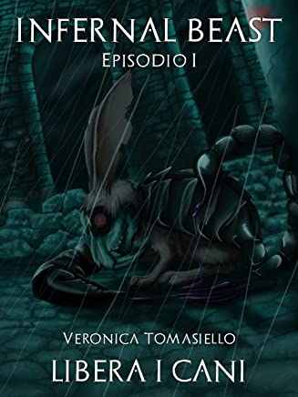 Libera I Cani (Infernal Beast Vol. 1)