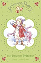 Princess Poppy: The Rescue Princess (Princess Poppy Fiction Book 5)
