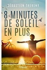 8 minutes de soleil en plus: Finaliste Plumes Francophones 2019 Format Kindle