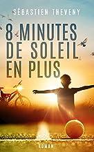 8 minutes de soleil en plus: Finaliste Plumes Francophones 2019