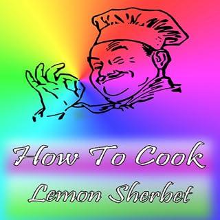 How To Cook Lemon Sherbet