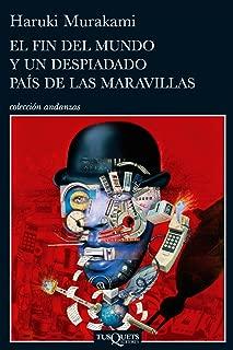 El fin del mundo y un despiadado país de las maravillas (Volumen independiente nº 1) (Spanish Edition)