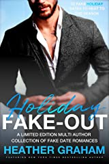 Holiday Fake-out: 22 Fake Holiday Dates to Heat Up the Season Kindle Edition