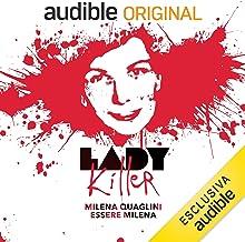 Milena Quaglini. Essere Milena: Lady Killer 7