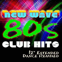 """'80s New Wave Club Hits Workout (12"""" Extended Dance ReMixed)"""