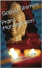 Prana Manifestation: Guide Prana Energy to Manifest (LOA)