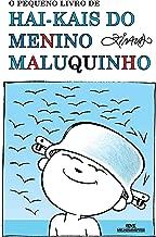 O Pequeno Livro de Hai-kais do Menino Maluquinho (Coleção Menino Maluquinho)