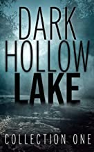 Dark Hollow Lake: Collection One