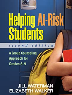 Helping At-Risk Students: A Group Counseling Approach for Grades 6-9