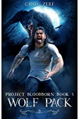 Project Bloodborn - Book 5: WOLF PACK: A werewolves and shifters novel. Kindle Edition