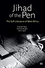 Jihad of the Pen: The Sufi Literature of West Africa