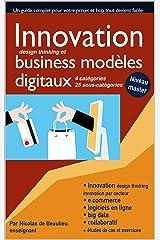 Innovation et business modèles digitaux: Atteignez le niveau master, innovez transformez rajeunissez votre business modèle à l'ère du digital (Le marketing digital par métiers) Format Kindle