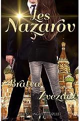 Les Nazarov: Bratva & Zvezda Format Kindle
