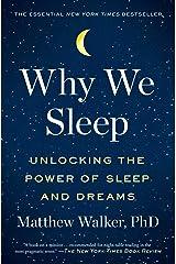 Why We Sleep: Unlocking the Power of Sleep and Dreams Kindle Edition