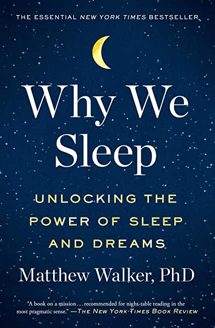 Why We Sleep: Unlocking the Power of Sleep and Dreams (English Edition)