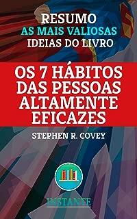 RESUMO: Os 7 Hábitos das Pessoas Altamente Eficazes - Stephen R. Covey: As ideias mais valiosas do livro (Portuguese Edition)