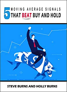 5 Moving Average Signals That Beat Buy and Hold: Backtested Stock Market Signals (English Edition)