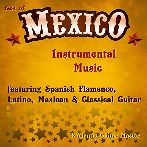 Best of Mexico: Instrumental Music Featuring Spanish