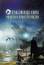O encontro dos mundos fantásticos (Portuguese Edition)