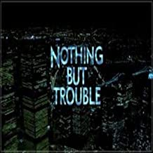 Nothing but Trouble (feat. RyRy) [Explicit]