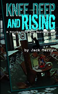 Knee Deep And Rising (A Tricky Dick Key West Mystery Book 5)