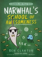 Narwhal's School of Awesomeness: Funniest children's graphic novel of 2021 for readers aged 5+