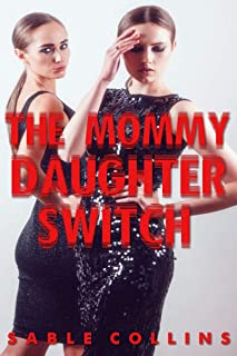 The Mommy Daughter Switch: Younger Woman Older Man/Younger Man Older Woman
