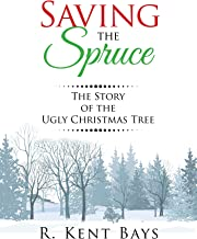 Saving the Spruce: The Story of the Ugly Christmas Tree