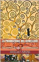 La promozione del benessere: Strumenti per la sua valutazione (Salute e medicina Vol. 2)