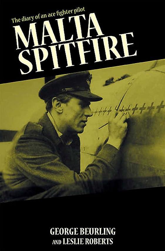 振動させる専門知識選ぶMalta Spitfire: The Diary of an Ace Fighter Pilot (English Edition)