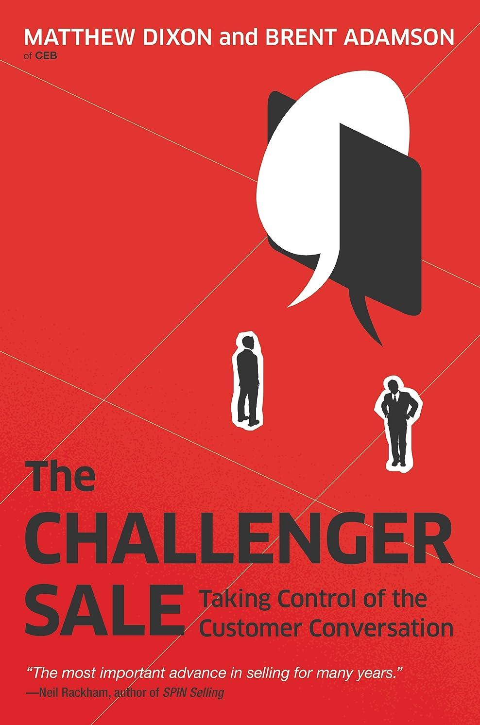 おしゃれな集まる傷つけるThe Challenger Sale: Taking Control of the Customer Conversation (English Edition)