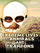 Extreme Lives: Cannibals and Crampons