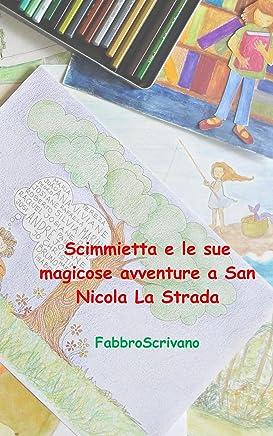 Scimmietta e le sue fantastiche avventure a San Nicola La Strada