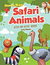 How to Draw Safari Animals Step-by-Step Guide: Best Safari Animal Drawing Book for You and Your Kids