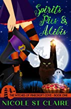 Spirits, Pies, and Alibis (The Witches of Pinecroft Cove Book 1)