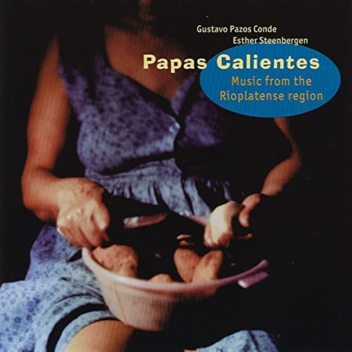 Papas Calientes - Music From The Rioplatense Region