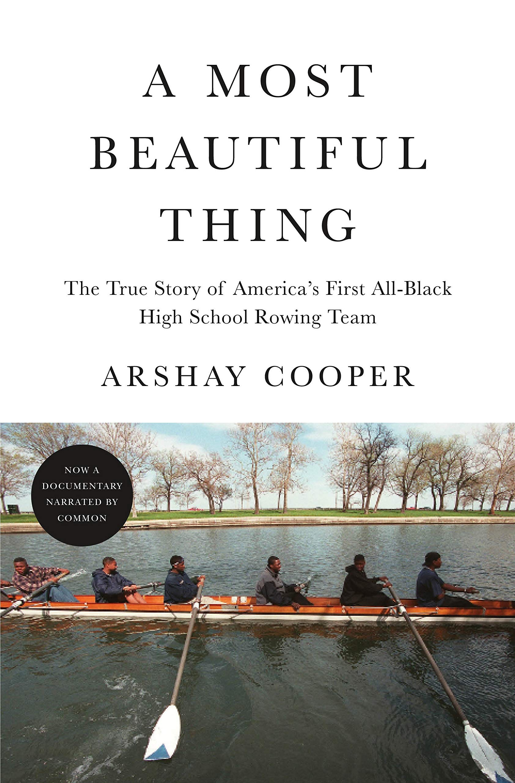 Download A Most Beautiful Thing: The True Story Of America's First All-Black High School Rowing Team 