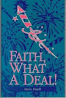 Faith, What a Deal!