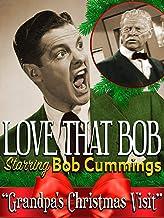 "Love That Bob - Starring Bob Cummings ""Grandpa's Christmas Visit"""
