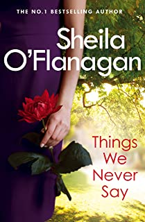 Things We Never Say: Family secrets, love and lies – this gripping bestseller will keep you guessing … (English Edition)