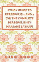 Study Guide to Persepolis 1 and 2 (or The Complete Persepolis) by Marjane Satrapi