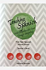 Teaching Spanish with Comprehensible Input Through Storytelling. Teacher's Book Paperback