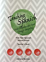 Teaching Spanish with Comprehensible Input Through Storytelling. Teacher's Book