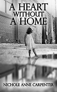 A Heart Without A Home: A memoir about homelessness through the eyes of a young girl