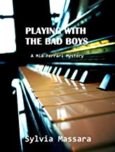 Playing With The Bad Boys: A Mia Ferrari Mystery (English Edition)
