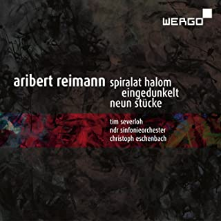 Aribert Reimann: Spiralat Halom - Eingedunkelt - Neun Stucke
