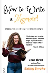 How to Write a Memoir - procrastination to print made simple Kindle Edition