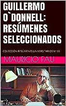 GUILLERMO O`DONNELL: RESÚMENES SELECCIONADOS: COLECCIÓN RESÚMENES UNIVERSITARIOS Nº 66 (Spanish Edition)