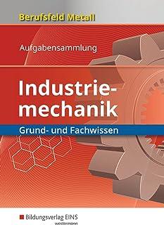 Berufsfeld Metall Industriemech. Grund-/Fachw. Aufg.